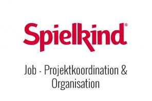 Job – Projektkoordination – Organisation bei Spielkind
