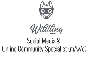 Job – Social Media &  Online Community Specialist (m/w/d) at Wildling